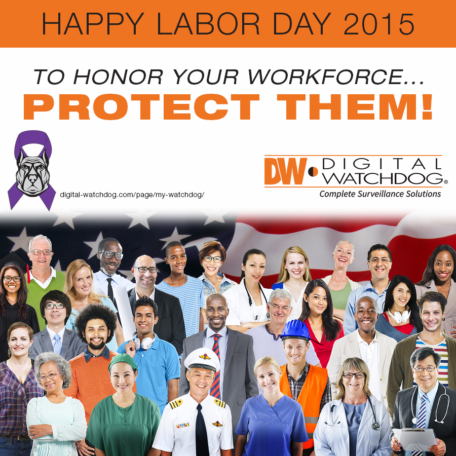 Happy Labor Day from Digital Watchdog!